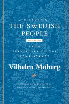 A History Of The Swedish People By Moberg, Vilhelm/ Myrdal, Gunnar (FRW)/ Austin, Paul Britten (TRN)