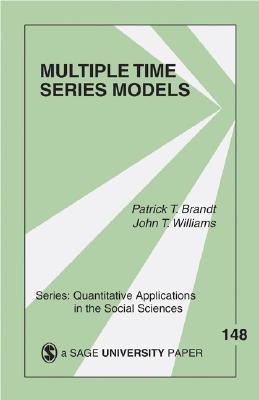 Multiple Time Series Models By Brandt, Patrick T./ Williams, John T.